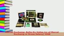 Download  Marcel Duchamp BoîteEnValise or of Marcel Duchamp or Rrose Selavy 1968  Read Online