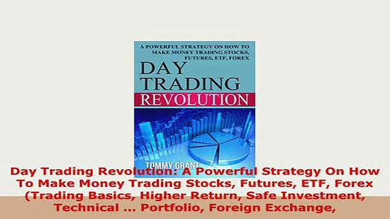 PDF  Day Trading Revolution A Powerful Strategy On How To Make Money Trading Stocks Futures PDF Book Free