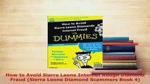 Download  How to Avoid Sierra Leone Internet Rough Diamond Fraud Sierra Leone Diamond Scammers Book Download Online