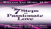 Download The 7 Steps to Passionate Love  Why Men Are Not From Mars and Women Are Not From Venus