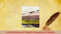 PDF  A brief history of Islamic insurance Takaful Read Online