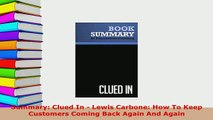 PDF  Summary Clued In  Lewis Carbone How To Keep Customers Coming Back Again And Again Download Online