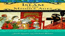 Read Islam in the Middle Ages  The Origins and Shaping of Classical Islamic Civilization  Praeger