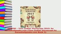 PDF  GEMINI  Your Zodiac Horoscope 2015 by GaneshaSpeakscom Your Zodiac Horoscope by Read Online
