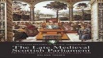 Read The Late Medieval Scottish Parliament  Politics and the Three Estates  1424–1488  Scottish