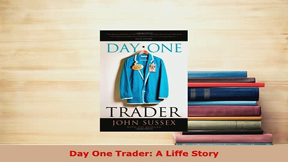 PDF  Day One Trader A Liffe Story PDF Online