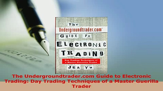 PDF  The Undergroundtradercom Guide to Electronic Trading Day Trading Techniques of a Master PDF Full Ebook