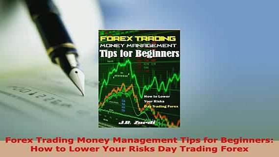 Download  Forex Trading Money Management Tips for Beginners How to Lower Your Risks Day Trading Ebook
