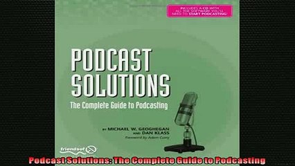 DOWNLOAD PDF  Podcast Solutions The Complete Guide to Podcasting FULL FREE