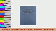 PDF  Monnaie et finances à Byzance analyses techniques PDF Full Ebook