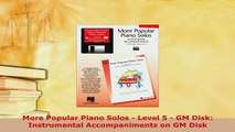 Download  More Popular Piano Solos  Level 5  GM Disk Instrumental Accompaniments on GM Disk  Read Online