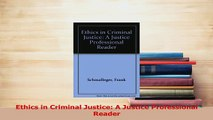 Download  Ethics in Criminal Justice A Justice Professional Reader PDF Free