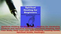 Download  Spiritual Healing for Beginners  Mudras for Awakeing Chakras and Spiritual Healing Free Books