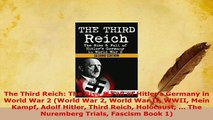 Download  The Third Reich The Rise  Fall of Hitlers Germany in World War 2 World War 2 World War  Read Online