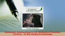 PDF  Aleksandr Solzhenitsyns 52 Methods of Russian Torture  in the Gulag Archipelago  EBook
