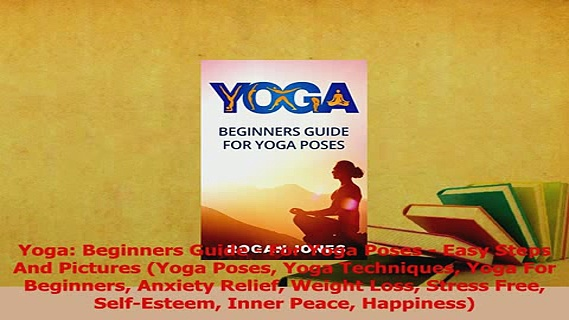 Read  Yoga Beginners Guide  For Yoga Poses  Easy Steps And Pictures Yoga Poses Yoga PDF Online