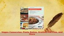 Download  Vegan Casseroles Pasta Bakes Gratins Pot Pies and More PDF Online