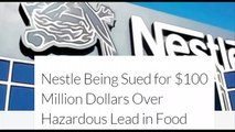 #Nestle Being Sued for $100 Million due to #Lead in #Foods