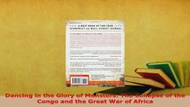 PDF  Dancing in the Glory of Monsters The Collapse of the Congo and the Great War of Africa  Read Online