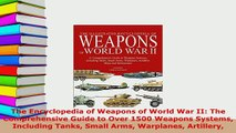 PDF  The Encyclopedia of Weapons of World War II The Comprehensive Guide to Over 1500 Weapons  EBook