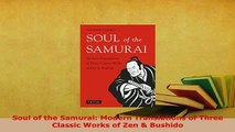 Download  Soul of the Samurai Modern Translations of Three Classic Works of Zen  Bushido Free Books
