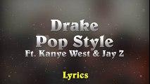 Drake - Pop Style feat. Kanye West & Jay-Z (The Throne) (Lyrics)