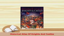 PDF  Historical Atlas Of Knights And Castles Download Online