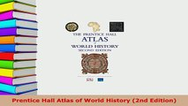 PDF Prentice Hall Atlas of World History 2nd Edition Read