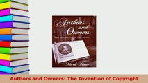 Read  Authors and Owners The Invention of Copyright Ebook Free