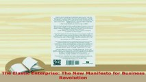 PDF  The Elastic Enterprise The New Manifesto for Business Revolution Download Online