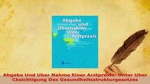 PDF  Abgabe Und Uber Nahme Einer Arztpraxis Unter Uber Cksichtigung Des Read Full Ebook