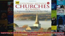 Read  Exploring Britains Churches  Chapels Inspirational Journeys of Discovery  Full EBook