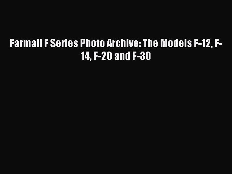 Download Farmall F Series Photo Archive: The Models F-12 F-14 F-20 and F-30 PDF Free