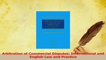Download  Arbitration of Commercial Disputes International and English Law and Practice Ebook Online
