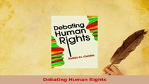Read  Debating Human Rights Ebook Free