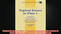 Free   Topical Issues in Pain 5 Treatment Communication Return to Work Cognitive Behavioural Read Download