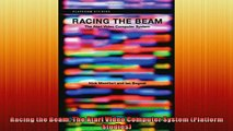 Free PDF Downlaod  Racing the Beam The Atari Video Computer System Platform Studies READ ONLINE