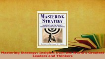 Download  Mastering Strategy Insights from the Worlds Greatest Leaders and Thinkers Free Books