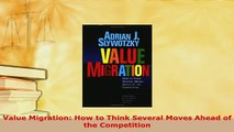 PDF  Value Migration How to Think Several Moves Ahead of the Competition Free Books