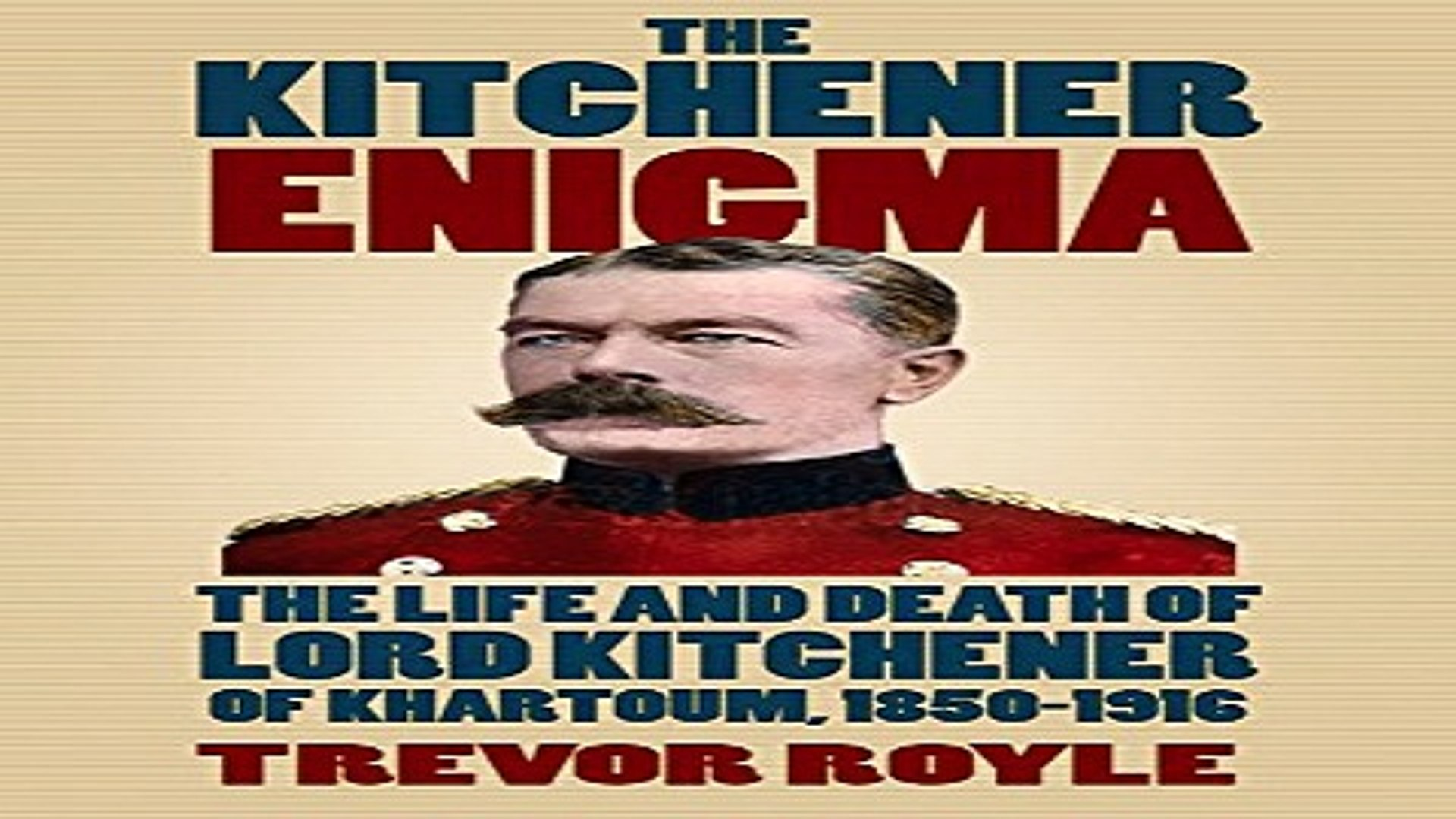 Read The Kitchener Enigma  The Life and Death of Lord Kitchener of Khartoum  1850 1916 Ebook pdf