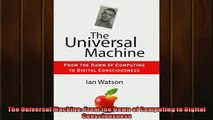 READ book  The Universal Machine From the Dawn of Computing to Digital Consciousness  BOOK ONLINE