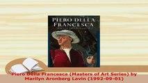 PDF  Piero Della Francesca Masters of Art Series by Marilyn Aronberg Lavin 19920901 Free Books