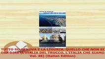 Read  TUTTO SU GENOVA E LA LIGURIA QUELLO CHE NON SI OSA DIRE LITALIA DEL TRUCCO LITALIA CHE Ebook Free