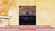 PDF  Lord Jesus Christ Devotion to Jesus in Earliest Christianity Devotion to Jesus in  EBook