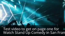 Watch Stand Up Comedy in San Francisco
