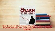 PDF  Der Crash ist die Lösung Warum der finale Kollaps kommt und wie Sie Ihr Vermögen retten Read Full Ebook