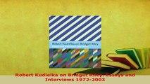 PDF  Robert Kudielka on Bridget Riley Essays and Interviews 19722003 Free Books