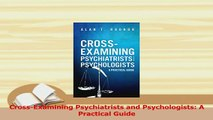 Read  CrossExamining Psychiatrists and Psychologists A Practical Guide Ebook Free
