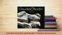 Download  Camille Claudel and Rodin Fateful Encounter Free Books