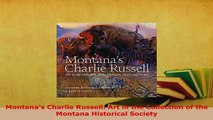 Download  Montanas Charlie Russell Art in the Collection of the Montana Historical Society  Read Online